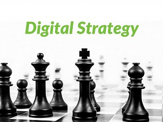 Digital Strategy: Why every business should have one