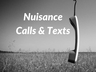 Nuisance Phone Calls & Texts: What to do!
