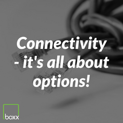Connectivity - It's all about options!