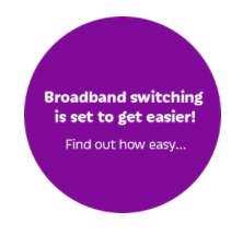 Broadband: Switching is set to get easier....!